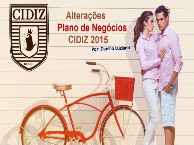 Alterações Plano de Negócios da Cidiz 2015 Danillo Luziano de Q Ribeiro