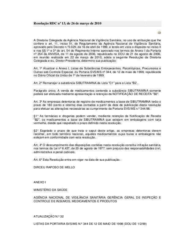 Resolução RDC nº 13, de 26 de março de 2010  A Diretoria Colegiada da Agência Nacional de Vigilância Sanitária, no uso da ...