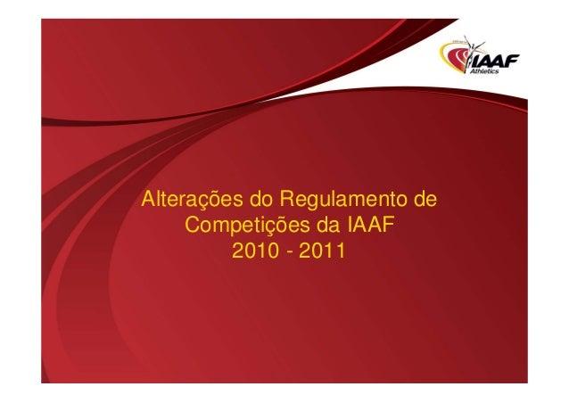 Alterações do Regulamento de Competições da IAAF 2010 - 2011