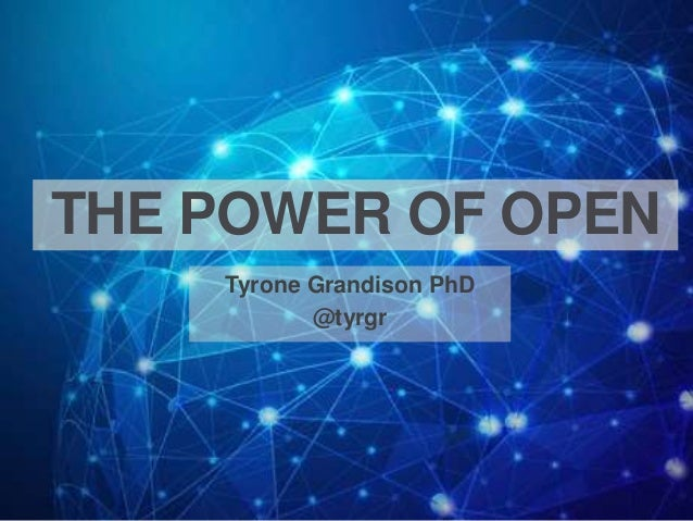 AlterConf 2017 - Seattle THE POWER OF OPEN Tyrone Grandison PhD @tyrgr