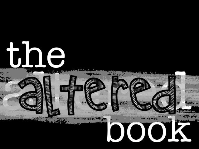 the  altered ALTERED book