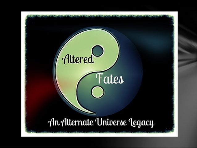 Welcome back, I see you returned. Well let me tell you this, the kids of the Altered Fates legacies did not get many pictu...