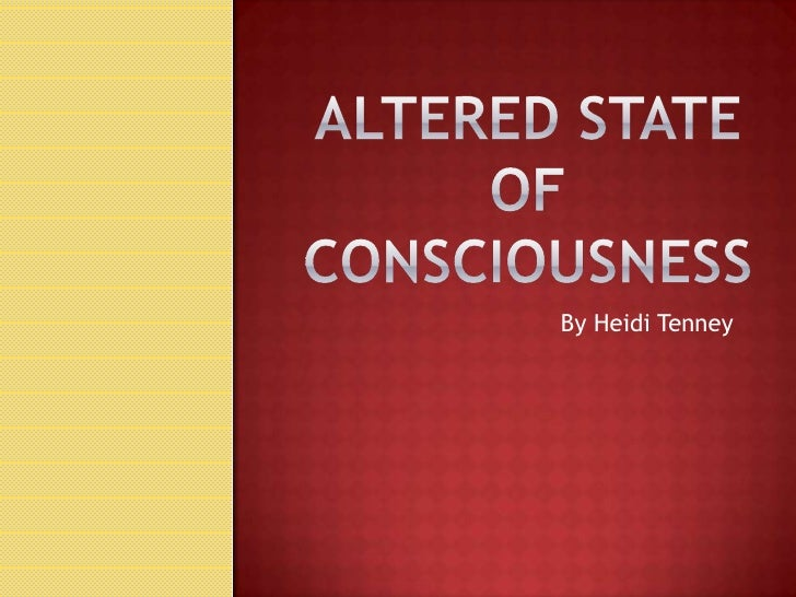 Free Altered States of Consciousness Essay Sample