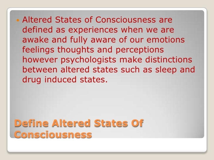 altered states of conciousness Altered states of consciousness ‹ previous but if you really want a powerful, fast, and direct way to get into a radically altered state.
