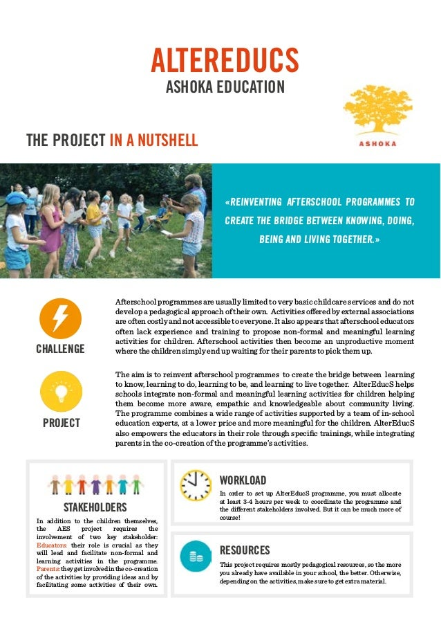ALTEREDUCS ASHOKA EDUCATION THE PROJECT IN A NUTSHELL «REINVENTING AFTERSCHOOL PROGRAMMES TO CREATE THE BRIDGE BETWEEN KNO...