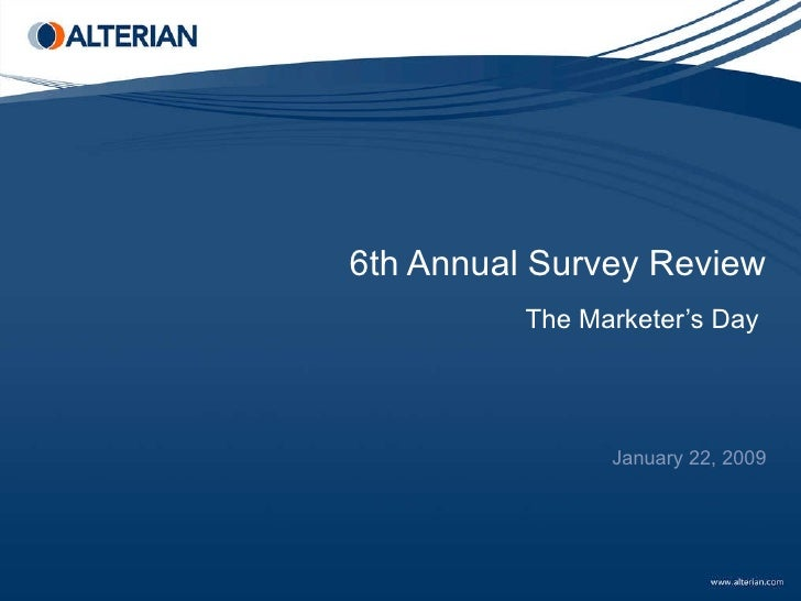 6th Annual Survey Review The Marketer's Day  January 22, 2009