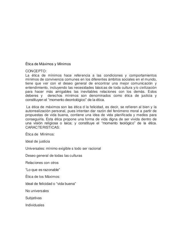 Ética de Máximos y Mínimos CONCEPTO: La ética de mínimos hace referencia a las condiciones y comportamientos mínimos de co...