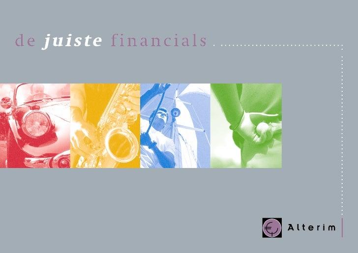 In onze op dienstverlening gerichte economie is de vraag naar financiële  expertise enorm. En stijgend. De eisen die men a...