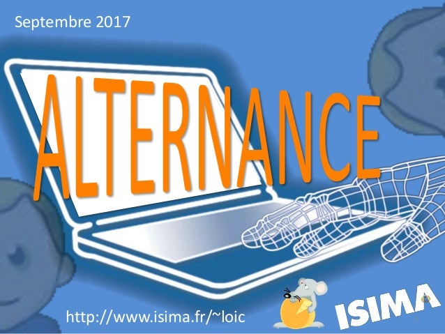 1 Septembre 2017 http://www.isima.fr/~loic