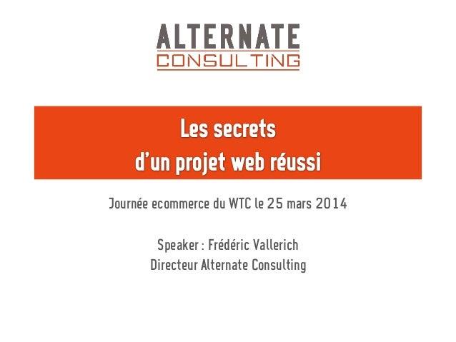 Journée ecommerce du WTC le 25 mars 2014 Speaker : Frédéric Vallerich Directeur Alternate Consulting
