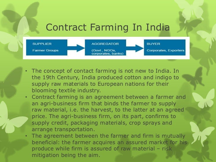 contract farming in india its Commencement of contract farming by pepsico in india in the year 1989, pepsico (formerly known as pepsi foods ltd) launched its agro business in indiain.