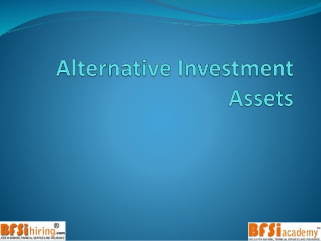 Alternate Investments  Investors need to diversify the type assets , investments, or securities they include in their por...
