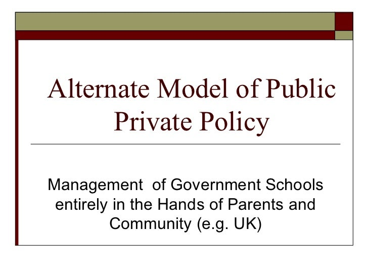 Alternate Model of Public Private Policy Management  of Government Schools entirely in the Hands of Parents and Community ...