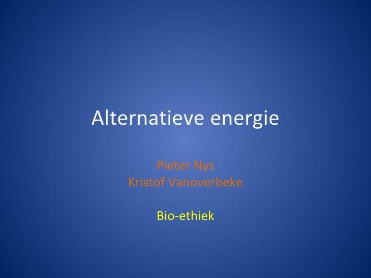 Alternatieve energie Pieter Nys Kristof Vanoverbeke Bio-ethiek