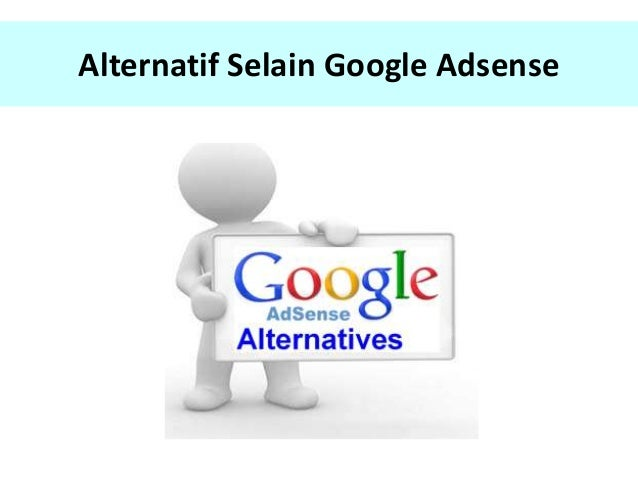 Alternatif Selain Google Adsense