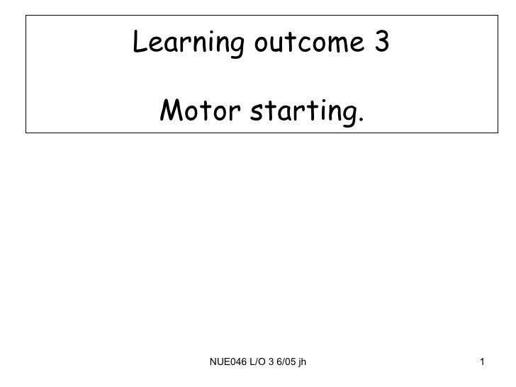 Learning outcome 3 Motor starting.