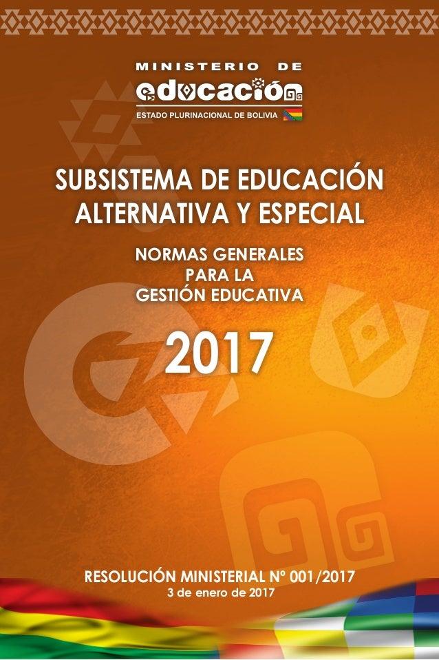 1 normas generales - subsistema de educación regular Resolución Ministerial Nº 001/2017 3 de enero de 2017 subsistema de e...
