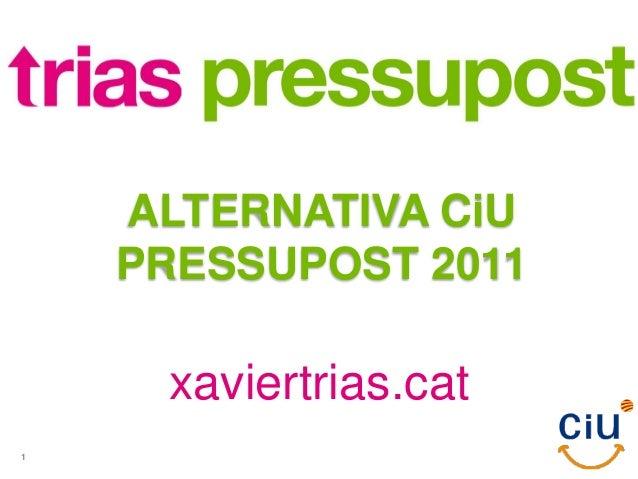xaviertrias.cat ALTERNATIVA CiU PRESSUPOST 2011 1