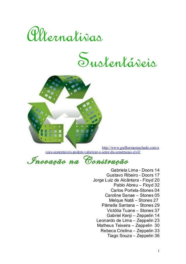 Alternativas Sustentáveis http://www.guilhermemachado.com/a coes-sustentaveis-podem-valorizar-o-setor-da-construcao-civil/...