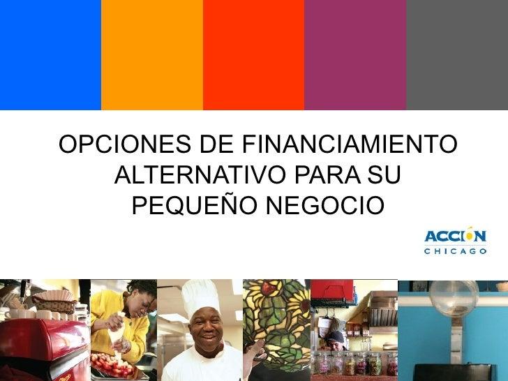 OPCIONES DE FINANCIAMIENTO ALTERNATIVO PARA SU PEQUEÑO NEGOCIO