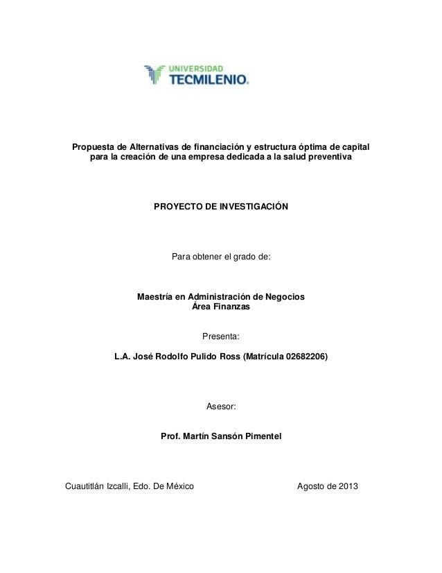 Propuesta de Alternativas de financiación y estructura óptima de capital para la creación de una empresa dedicada a la sal...