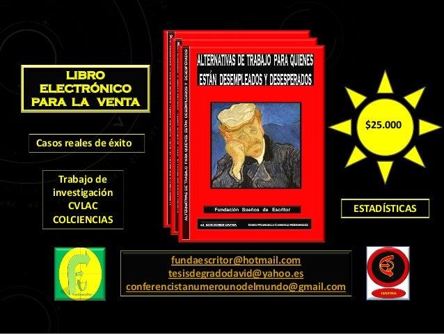 LIBRO ELECTRÓNICO PARA LA VENTA $25.000 Casos reales de éxito Trabajo de investigación CVLAC COLCIENCIAS  ESTADÍSTICAS  fu...