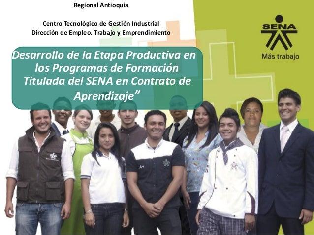 """Regional Antioquia Centro Tecnológico de Gestión Industrial Dirección de Empleo. Trabajo y Emprendimiento """"Desarrollo de l..."""