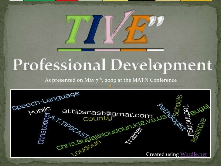 As presented on May 7th, 2009 at the MATN Conference                                            Created using Wordle.net