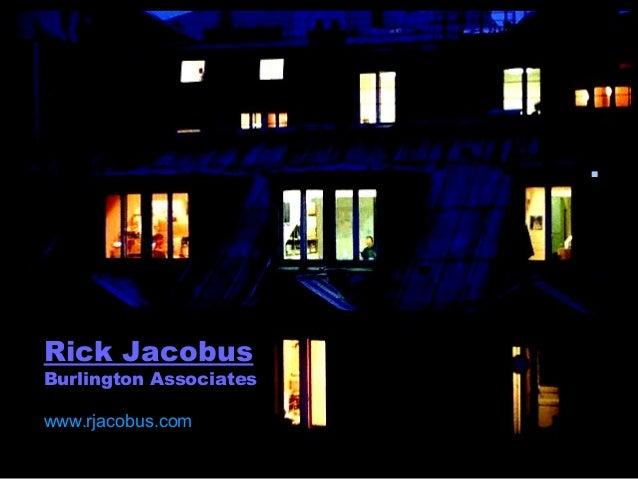 . Rick Jacobus Burlington Associates www.rjacobus.com