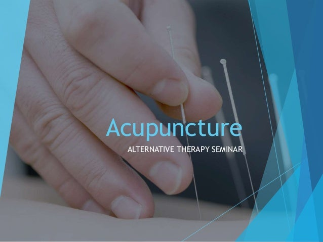 Acupuncture ALTERNATIVE THERAPY SEMINAR