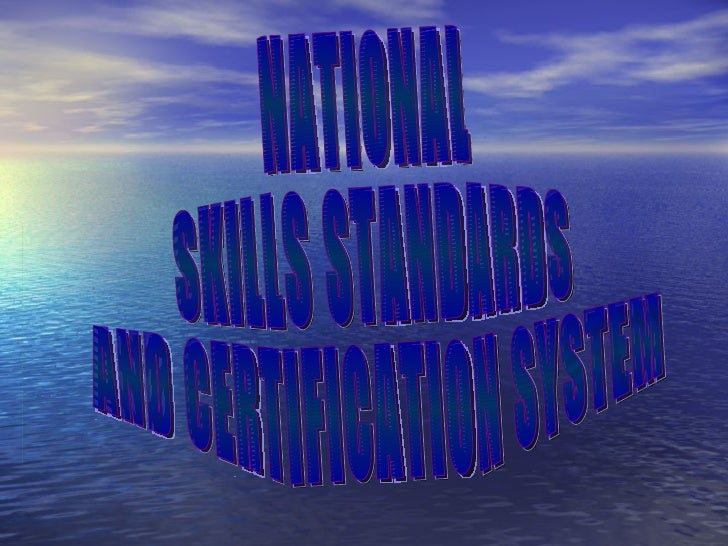 NATIONAL  SKILLS STANDARDS  AND CERTIFICATION SYSTEM