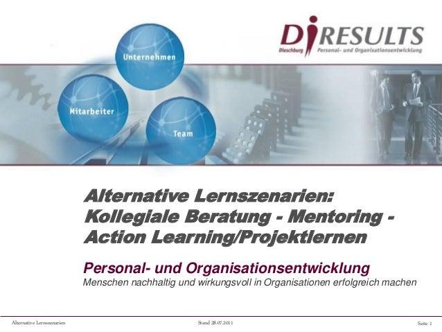 Seite 1Alternative Lernszenarien Stand 28.07.2011 Personal- und Organisationsentwicklung Menschen nachhaltig und wirkungsv...