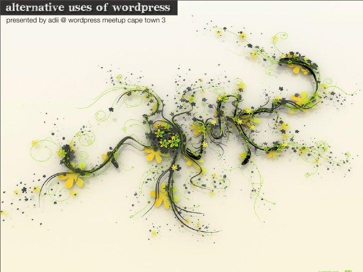 alternative uses of wordpress presented by adii @ wordpress meetup cape town 3