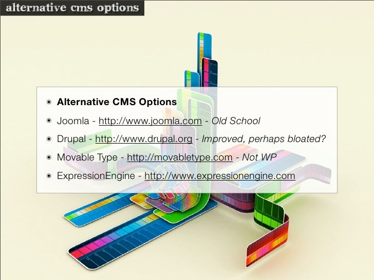 alternative cms options           ๏   Alternative CMS Options       ๏   Joomla - http://www.joomla.com - Old School       ...
