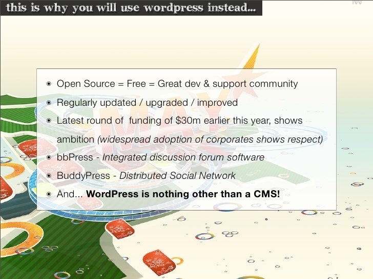 this is why you'will use wordpress instead...           ๏   Open Source = Free = Great dev & support community        ๏   ...