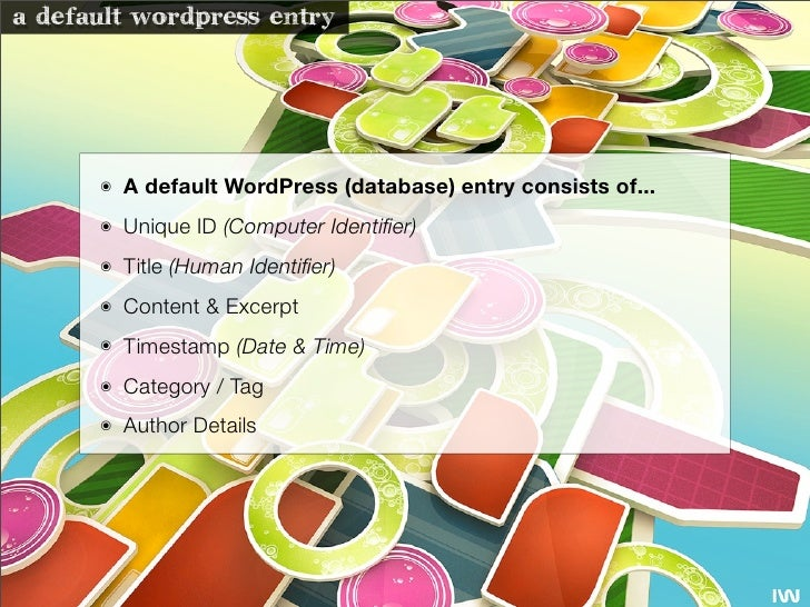 a default wordpress entry           ๏   A default WordPress (database) entry consists of...       ๏   Unique ID (Computer ...