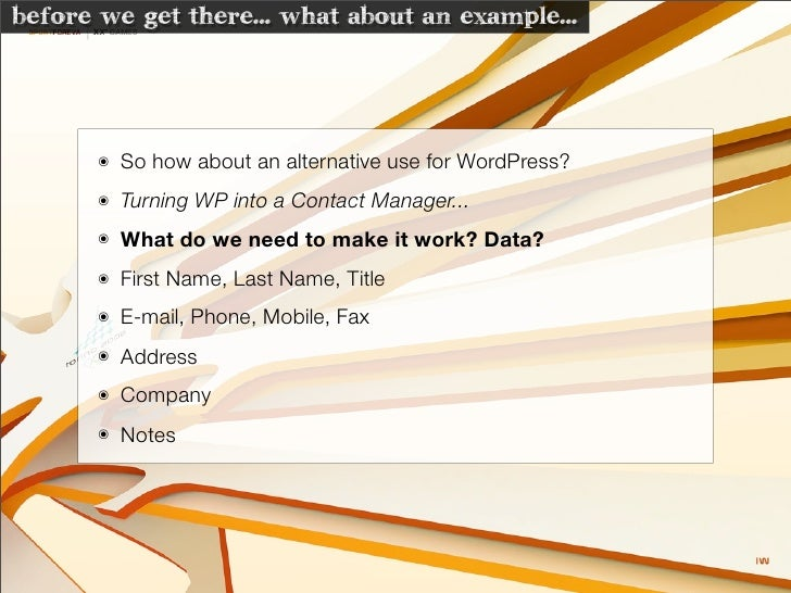 before we get there... what about an example...           ๏   So how about an alternative use for WordPress?        ๏   Tu...