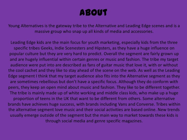 About<br />Young Alternatives is the gateway tribe to the Alternative and Leading Edge scenes and is a massive group who s...