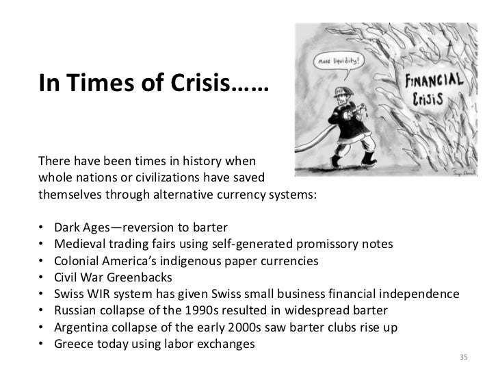 Alternative Currencies: The Solution to the Economic Crisis?