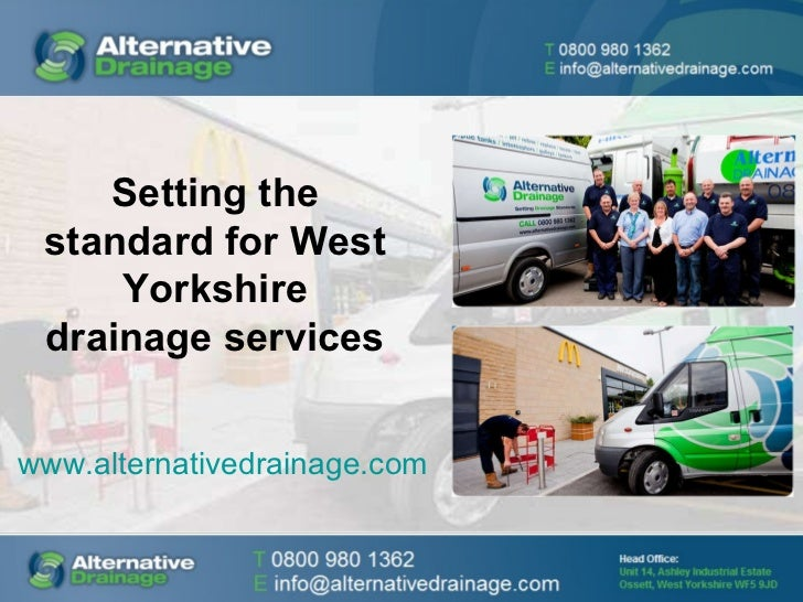 Setting the standard for West Yorkshire drainage services www.alternativedrainage.com