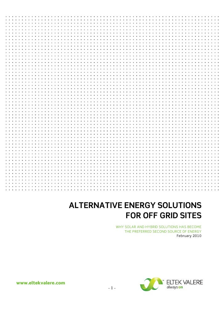 ALTERNATIVE ENERGY SOLUTIONS                                   FOR OFF GRID SITES                                     WHY ...