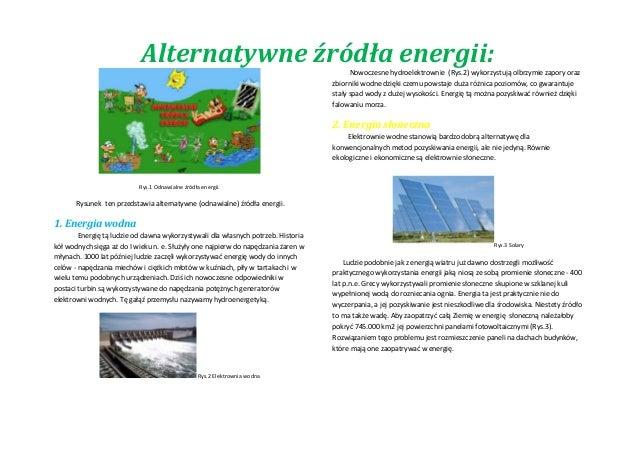 Alternatywne źródła energii: Rys.1 Odnawialne źródła energii. Rysunek ten przedstawia alternatywne (odnawialne) źródła ene...