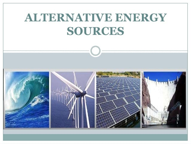 Alternative energy sources presentation