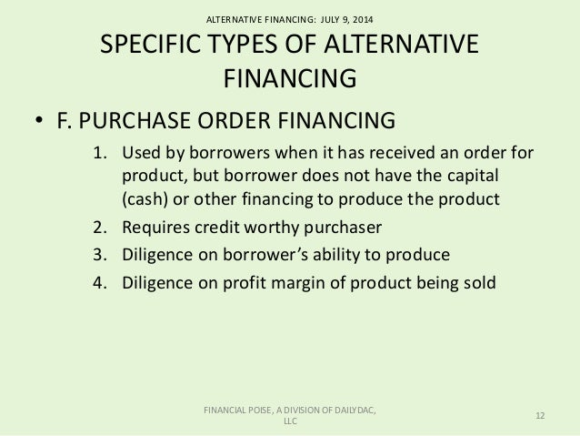 alternative financing Abstract cooperatives are experiencing pressures to increase cash patronage  refunds, reduce financing costs, and retire equity capital of farmer-members who .