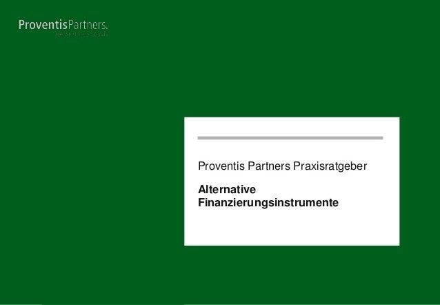 Proventis Partners Praxisratgeber Alternative Finanzierungsinstrumente  Seite 1