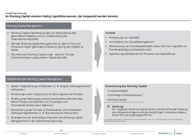 Innenfinanzierung Im Working Capital stecken häufig Liquiditätsreserven, die freigesetzt werden können.  Working Capital M...