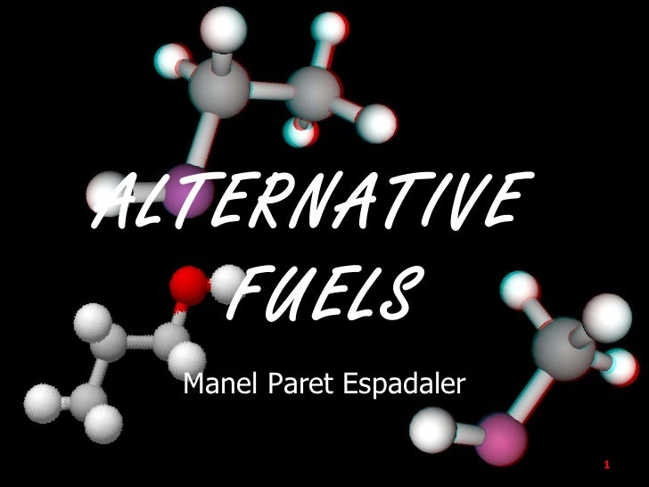 ALTERNATIVE  FUELS Manel Paret Espadaler