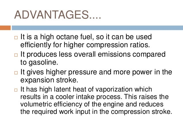 advantages and disadvantages of ethanol as fuel Advantages & disadvantages of bioethanol advantages  exhaust gases of ethanol are much cleaner, it burns more cleanly (more complete combustion) the use of ethanol-blended fuels such as e85 (85% ethanol and 15% gasoline) can reduce the net emissions of greenhouse gases by as much as 371%, which is a significant amount.