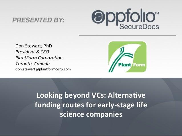Don  Stewart,  PhD   President  &  CEO   PlantForm  Corpora4on   Toronto,  Canada   don.stewart@plan4o...