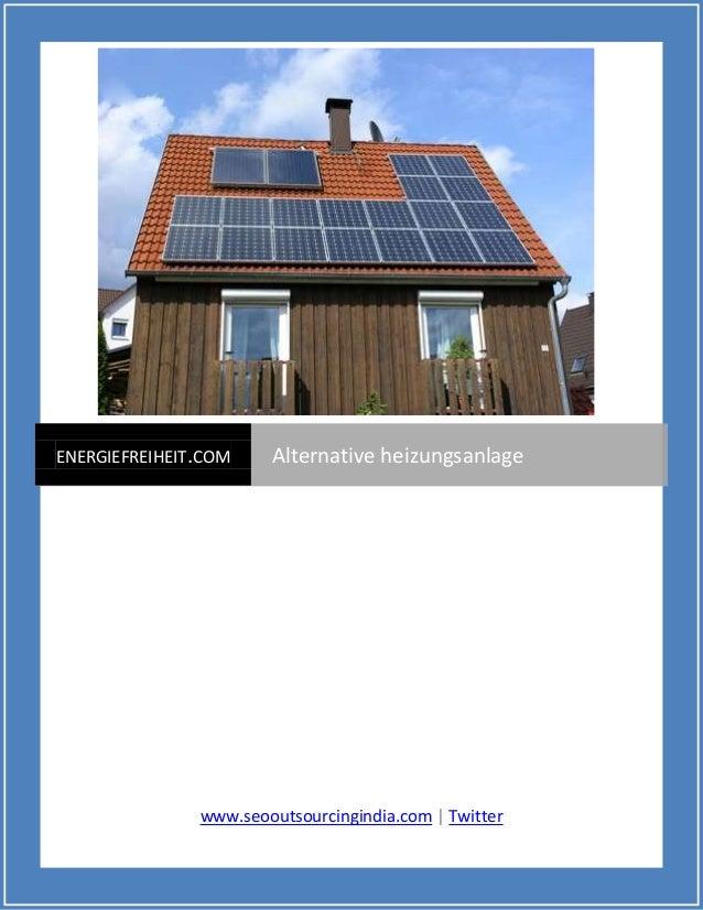 ENERGIEFREIHEIT.COM    Alternative heizungsanlage               www.seooutsourcingindia.com | Twitter